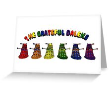 The Grateful Daleks Greeting Card