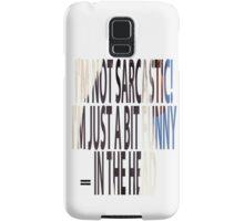 i,m not sarcastic Samsung Galaxy Case/Skin