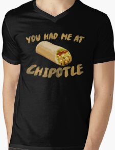 You Had Me At Chipotle Mens V-Neck T-Shirt