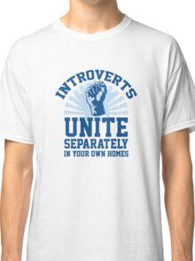 Introverts Unite Classic T-Shirt