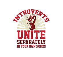 Introverts Unite Photographic Print
