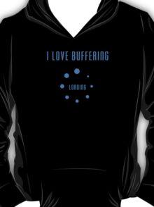I Love Buffering T-shirt - Buffer Loading Top and Phone Case T-Shirt