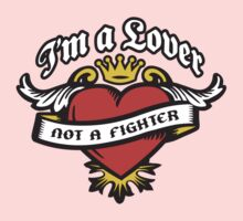 I'm a Lover not a Fighter Baby Tee