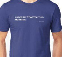 I used my toaster this morning Unisex T-Shirt