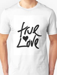 """""""True Love"""" Typography and Painted Heart Unisex T-Shirt"""