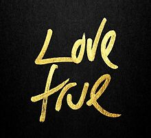 """""""Love True"""" Typography in Faux Painted Gold by Blkstrawberry"""