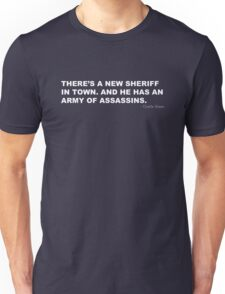 THERE'S A NEW SHERIFF IN TOWN. AND HE HAS AN ARMY OF ASSASSINS T-Shirt