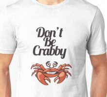 """Don't Be Crabby"" Typography with Cute Crab Unisex T-Shirt"