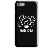 Bad Idea iPhone Case/Skin