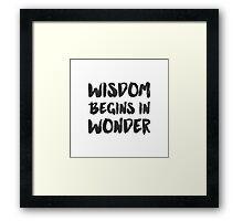Wisdom begins in Wonder - Socrates Quote Framed Print