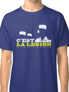 French Foreign Legion - C'est La Legion! Classic T-Shirt