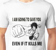 EVEN IF IT KILLS ME Unisex T-Shirt