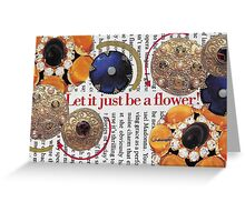 Let it just be a flower ~ Collage by Chaussé Greeting Card
