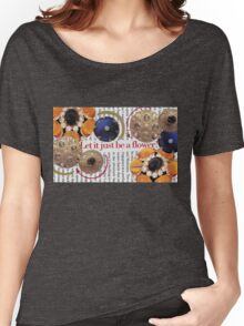 Let it just be a flower ~ Collage by Chaussé Women's Relaxed Fit T-Shirt