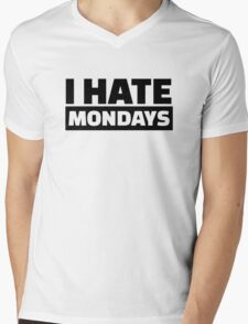 I hate Mondays Mens V-Neck T-Shirt