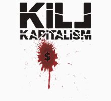Kill Kapitalism by riotgear