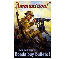 Bonds Buy Bullets -- World War I Photographic Print
