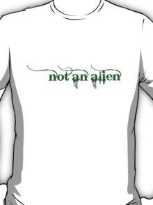 not an alien T-Shirt