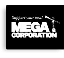 Support Your Local Mega Corporation (dark backgrounds) Canvas Print