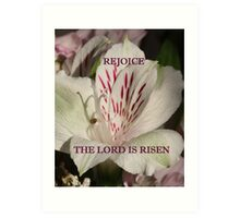 The Lord is Risen prints/cases/gifts/apparel Art Print