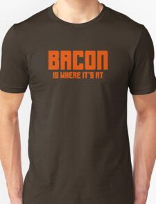 BACON IS WHERE IT'S AT T-Shirt