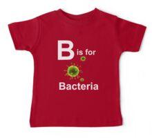 B is for Bacteria (dark shirts) Baby Tee