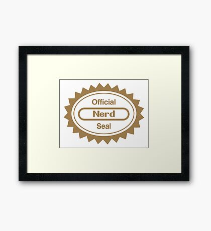 Official Nerd Seal of Quality Framed Print
