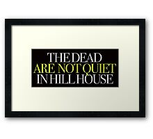 The Haunting - The dead are not quiet in Hill House Framed Print