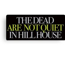 The Haunting - The dead are not quiet in Hill House Canvas Print
