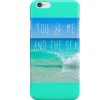 You and me and the sea iPhone Case/Skin