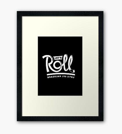 Let's Roll Brazilian Jiu-Jitsu White Belt Framed Print