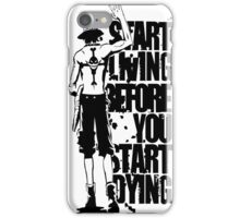 One Piece Start Living Before You Start Dying Portgas D. Ace Anime Cosplay Japan T Shirt iPhone Case/Skin