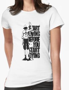One Piece Start Living Before You Start Dying Portgas D. Ace Anime Cosplay Japan T Shirt Womens Fitted T-Shirt