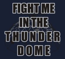 Fight Me In The Thunderdome! Kids Tee