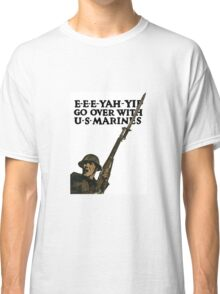 Go Over With US Marines -- WWI Classic T-Shirt