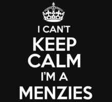 Surname or last name Menzies? I can't keep calm, I'm a Menzies! by hadessquintz
