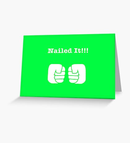 NAILED IT! Greeting Card