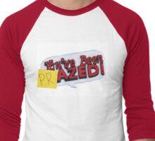 you've been PRazed Men's Baseball ¾ T-Shirt