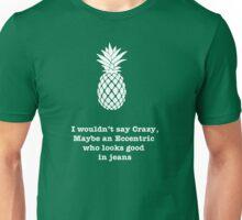 Crazy?  More like Eccentric Unisex T-Shirt