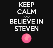 Keep Calm and Believe in Steven Unisex T-Shirt