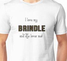 I Love My Brindle Unisex T-Shirt