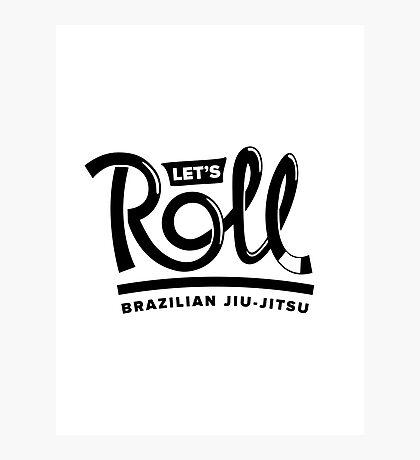 Let's Roll Brazilian Jiu-Jitsu Black Belt Photographic Print