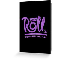 Let's Roll Brazilian Jiu-Jitsu Purple Belt Greeting Card