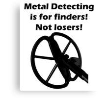 Metal Detecting Teeshirt (Finders not Losers- Minelab Coil) Canvas Print