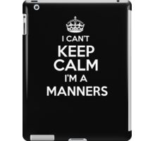 Surname or last name Manners? I can't keep calm, I'm a Manners! iPad Case/Skin