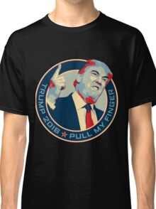 Trump 2016 - Pull My Finger Classic T-Shirt