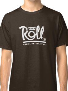 Let's Roll Brazilian Jiu-Jitsu White Belt Classic T-Shirt