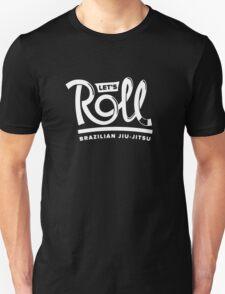 Let's Roll Brazilian Jiu-Jitsu White Belt Unisex T-Shirt