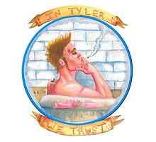 In Tyler We Trust by GeeksWhoGo
