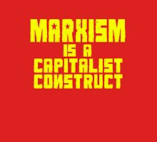 Marxism Is A Capitalist Construct Unisex T-Shirt